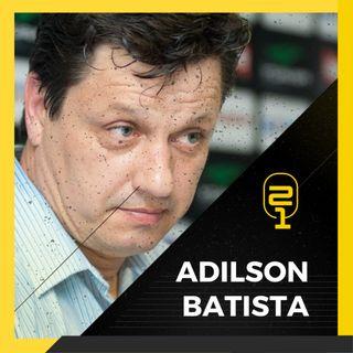 #2 Adilson Batista: Cruzeiro, Athletico e bastidores da carreira de técnico