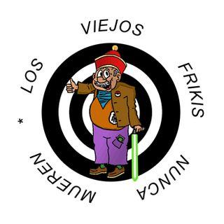 LOS VIEJOS FRIKIS NUNCA MUEREN