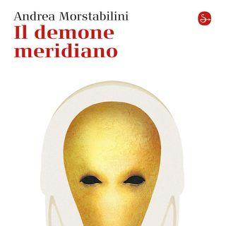 """Andrea Morstabilini """"Il demone meridiano"""""""