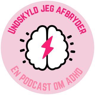 Episode 3 - Diagnosekriterier for ADHD hos voksne og et par gode råd