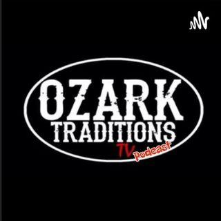OZARK TRADITIONS TV PODCAST #1