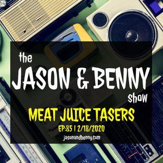 Meat Juice Tasers