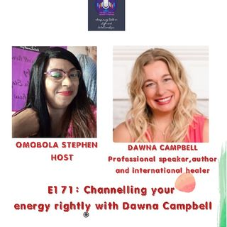 E171: Channeling Your Energy Rightly With Dawna Campbell
