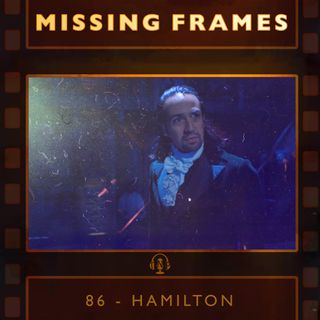Episode 86 - Hamilton