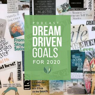 Dream Driven Goals for 2020