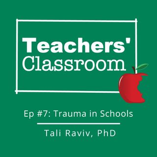 Trauma in Schools with Dr. Tali Raviv