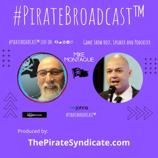 Catch Mike Montague on the #PirateBroadcast™
