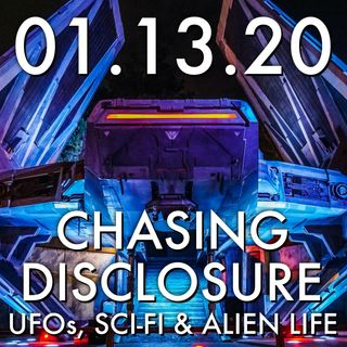01.13.20. Chasing Disclosure: UFOs, Sci-Fi and Alien Life