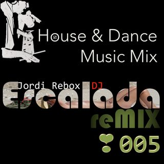 House & Dance Music Mix Escalada reMIX 005