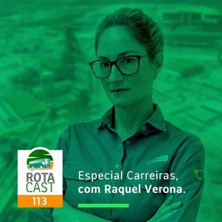 Rotacast CSP #113_Especial Carreiras, com Raquel Verona