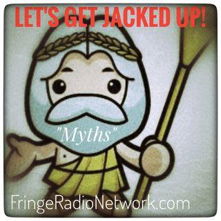LET'S GET JACKED UP! Myths