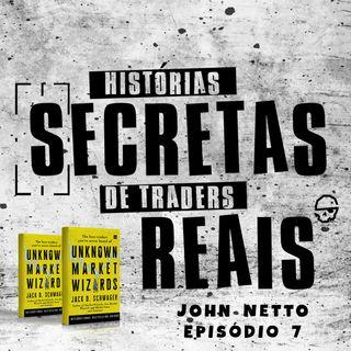 De Militar a Trader com Robôs (John Netto) - Episódio 7 Histórias Secretas de Traders Reais