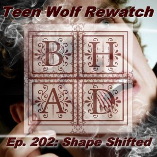 Teen Wolf Rewatch Ep. 202 Shape Shifted