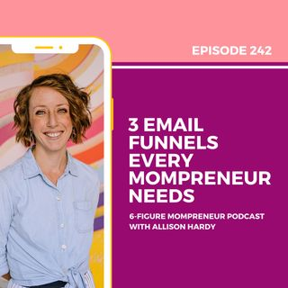 3 email funnels that every mompreneur needs