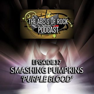 "New Release Thursday - Smashing Pumpkins - ""Purple Blood"" - Episode 37"