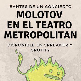 #AntesDeUnConcierto - Molotov en el Teatro Metropolitan