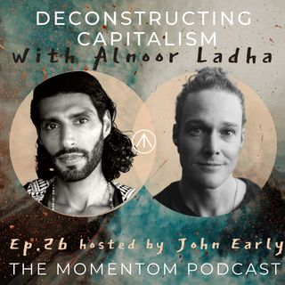 The Kali Yuga & Deconstructing Capitalism | Alnoor Ladha