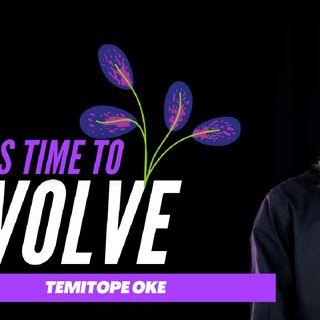 Evolve || Temitope Oke