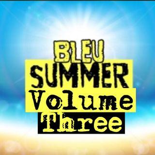 Bleu Summer Volume Three