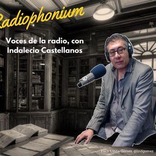 Voces de la radio, con Indalecio Castellanos