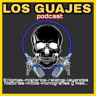 Los Guajes Podcast PRESENTACION