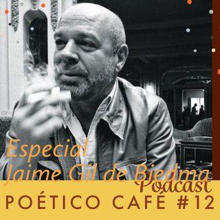 Poético Café 12 Jaime Gil de Biedma Especial 2