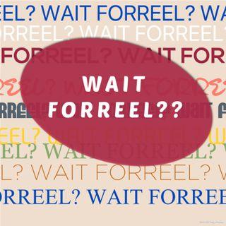 Wait Forreel Podcasts