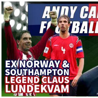 CLAUS LUNDEKVAM | EX NORWAY & SOUTHAMPTON LEGEND | AC FOOTY SHOW #120