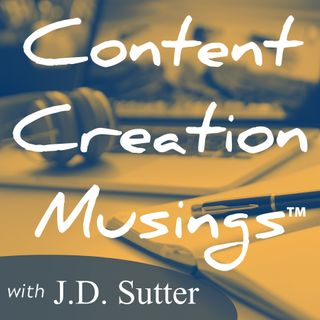 Content Creation Musings