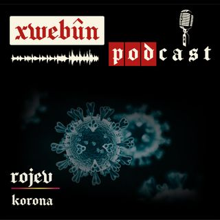 Xwebûn Podcast | Rojev