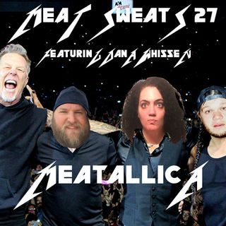 Episode 27- Meatallica