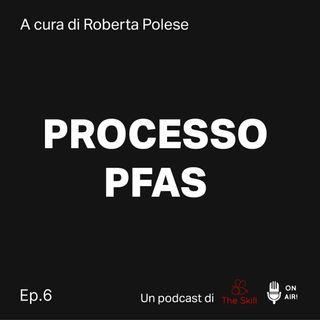 Processo PFAS (6° Episodio) - L'inchiesta e i silenzi, dialogo con  il giornalista Andrea Priante