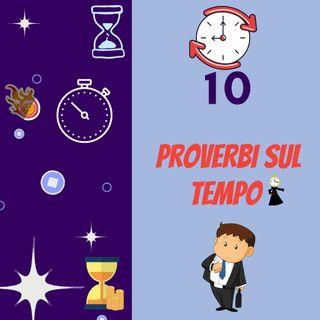 10 Proverbi italiani sul tempo.
