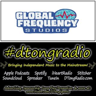 Top Indie Music Artists on #dtongradio - Powered by Global Frequency Studios