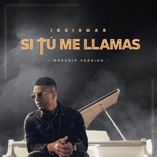 Indiomar - Si Tú Me Llamas ( Worship Version)