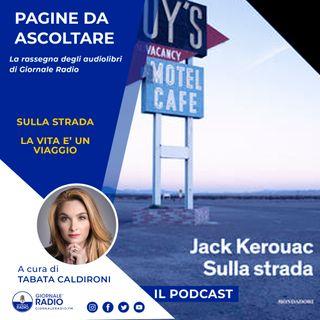 """Pagine da ascoltare. """"Sulla strada"""" di Jack Kerouac"""