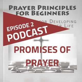 Episode 2: The Promises of Prayer