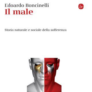 """Edoardo Boncinelli """"Il male"""""""