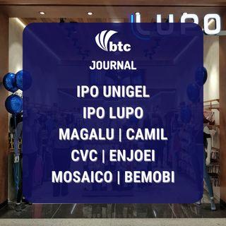 IPO Unigel e Lupo | Magalu, Camil, CVC, Enjoei, Mosaico e Bemobi | BTC Journal 19/08/21