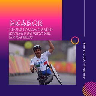 MC&ROB - Coppa Italia, calcio estero e un giro per Maranello
