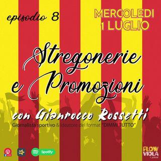 Episodio 8 - Stregonerie e Promozioni con Gianrocco Rossetti