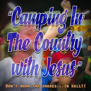 Camping in the Country with Jesus