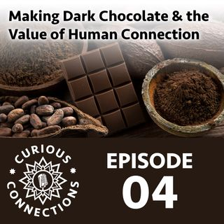 Making Dark Chocolate & Human Connection with Steven Shipler