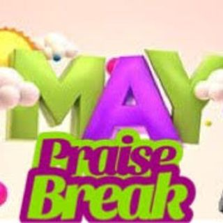 May The Praise Break