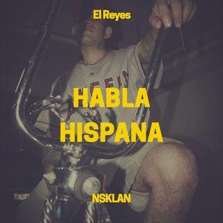 Habla Hispana con El Reyes NSKlan