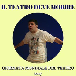 Il Teatro Deve Morire
