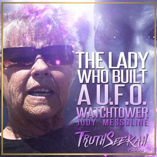 Judy Messoline | The Lady Who Built A UFO Watchtower