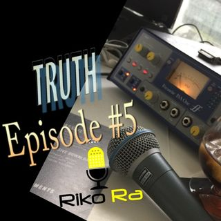 Episode 5 ( TRUTH )