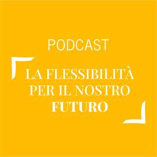 #175 - La flessibilità è il nostro futuro | Buongiorno Felicità!