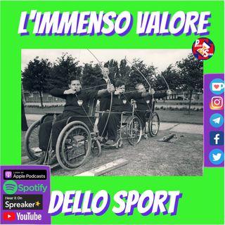 """ep.13-""""L'immenso Valore dello Sport: quando e come sono nate le paralimpiadi"""""""